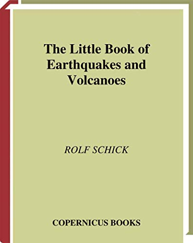 9780387952871: The Little Book of Earthquakes and Volcanoes: Rolf Schick