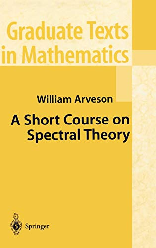 9780387953007: A Short Course on Spectral Theory (Graduate Texts in Mathematics)