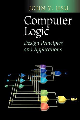 9780387953045: Computer Logic: Design Principles and Applications