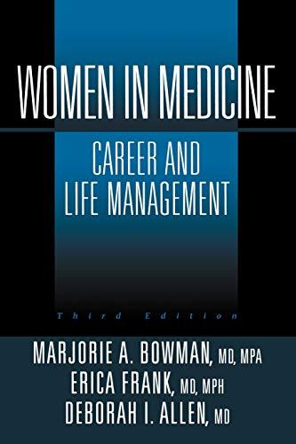 Women in Medicine: Bowman, Marjorie A./Frank, Erica/Allen, Deborah I.