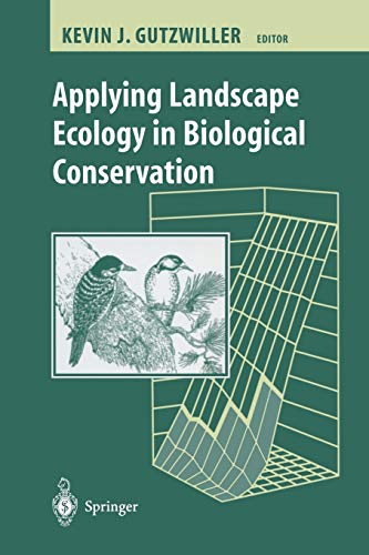 9780387953229: Applying Landscape Ecology in Biological Conservation