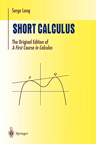 """9780387953274: Short Calculus: The Original Edition of """"A First Course in Calculus"""" (Undergraduate Texts in Mathematics)"""