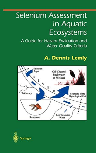 Selenium Assessment in Aquatic Ecosystems: A Guide for Hazard Evaluation and Water Quality Criteria...