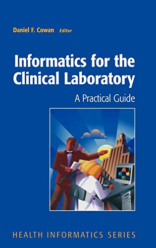 9780387953625: Informatics for the Clinical Laboratory: A Practical Guide for the Pathologist (Health Informatics)