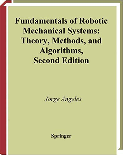 9780387953687: Fundamentals of Robotic Mechanical Systems: Theory, Methods, and Algorithms (Mechanical Engineering Series)