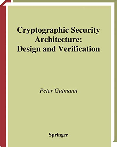 9780387953878: Cryptographic Security Architecture: Design and Verification