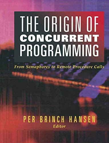 9780387954011: The Origin of Concurrent Programming: From Semaphores to Remote Procedure Calls