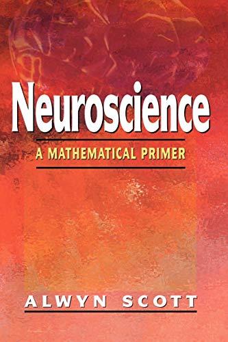9780387954028: Neuroscience: A Mathematical Primer