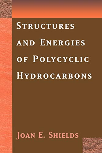 Structures and Energies of Polycyclic Hydrocarbons: Joan E. Shields