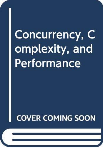 9780387954387: Concurrency, Complexity and Peformance