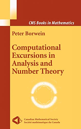 Computational Excursions in Analysis and Number Theory (CMS Books in Mathematics): Peter Borwein