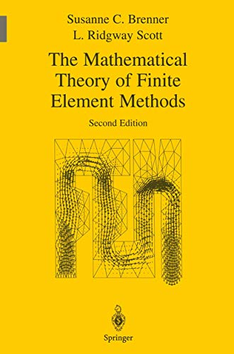 9780387954516: The Mathematical Theory of Finite Element Methods (Texts in Applied Mathematics)
