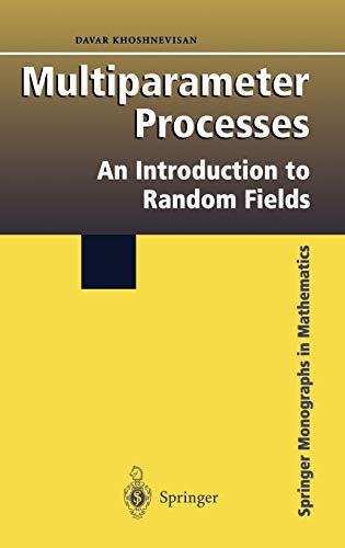 Multiparameter Processes: An Introduction to Random Fields: Khoshnevisan, Davar