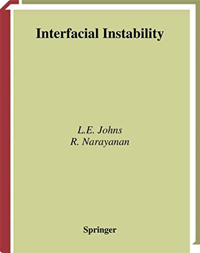 Interfacial Instabilities: Johns, Lewis E., Narayanan, Ranga