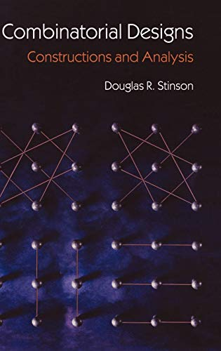 Combinatorial Designs: Constructions and Analysis: Stinson, Douglas R.