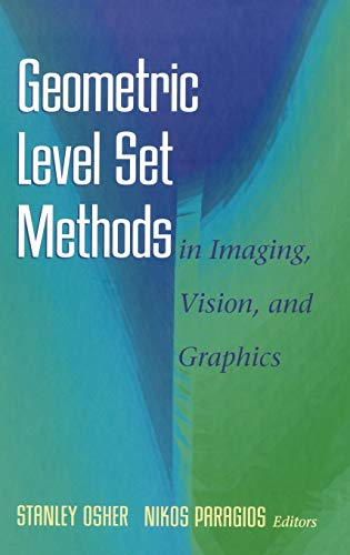 Geometric Level Set Methods in Imaging, Vision: Osher, Stanley and