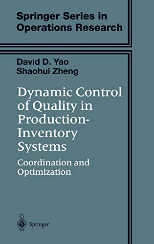 9780387954912: Dynamic Control of Quality in Production-Inventory Systems: Coordination and Optimization (Springer Series in Operations Research and Financial Engineering)