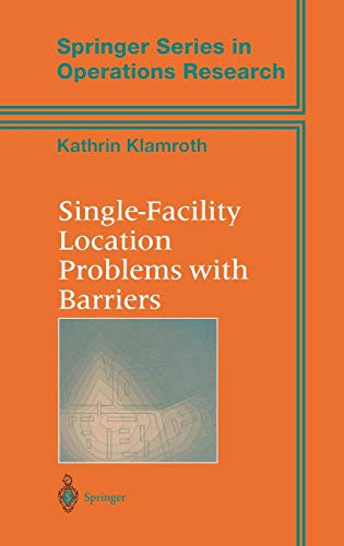 9780387954981: Single-Facility Location Problems with Barriers (Springer Series in Operations Research and Financial Engineering)