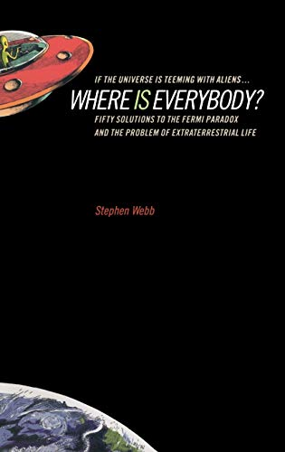 9780387955018: If the Universe Is Teeming with Aliens ... WHERE IS EVERYBODY?: Fifty Solutions to the Fermi Paradox and the Problem of Extraterrestrial Life