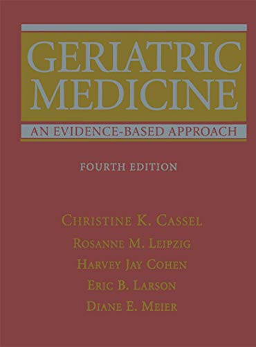 Geriatric Medicine: An Evidence-Based Approach (Hardcover): Christine K. Cassel