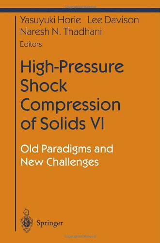 9780387955322: High-Pressure Shock Compression of Solids VI: Old Paradigms and New Challenges (Shock Wave and High Pressure Phenomena) (v. 6)