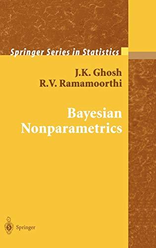 Bayesian Nonparametrics: J.K. Ghosh; R.V.