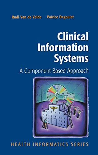 9780387955384: Clinical Information Systems: A Component-Based Approach (Health Informatics)
