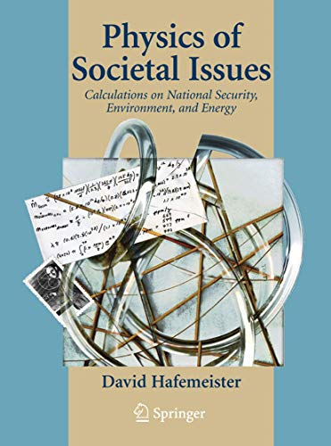 9780387955605: Physics of Societal Issues: Calculations on National Security, Environment, and Energy (Undergraduate Texts in Contemporary Physics)