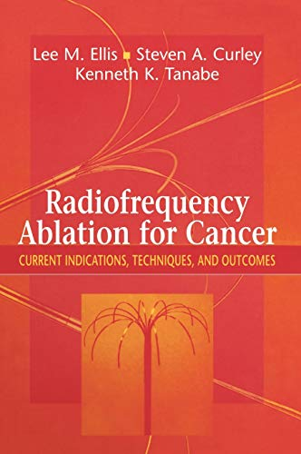 9780387955643: Radiofrequency Ablation for Cancer: Current Indications, Techniques, and Outcomes