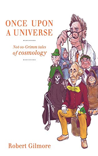 9780387955667: Once Upon a Universe: Not-so-Grimm tales of cosmology