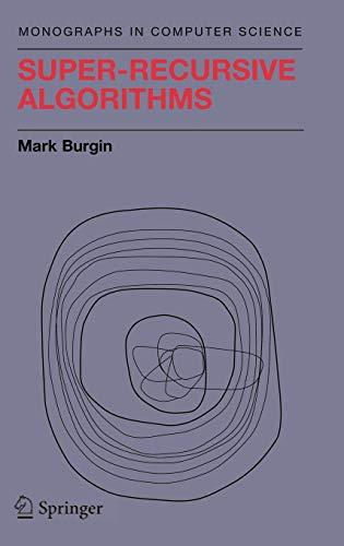 9780387955698: Super-Recursive Algorithms (Monographs in Computer Science)