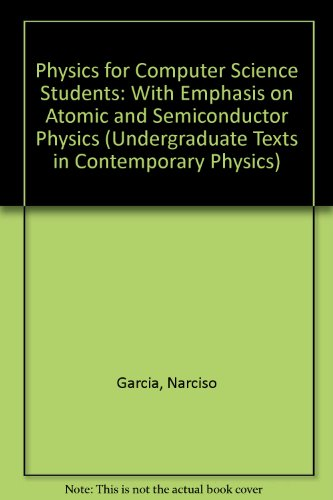 9780387955759: Physics for Computer Science Students: With Emphasis on Atomic and Semiconductor Physics (Undergraduate Texts in Contemporary Physics)
