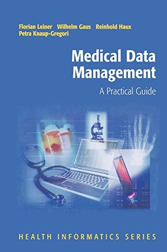 9780387955940: Medical Data Management: A Practical Guide (Health Informatics)