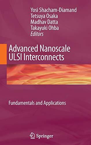 Advanced Nanoscale ULSI Interconnects: Fundamentals and Applications: Yosi Shacham-Diamand