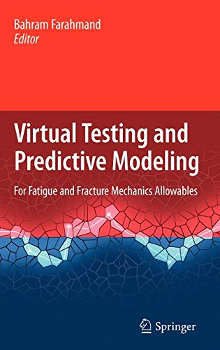 9780387959238: Virtual Testing and Predictive Modeling: For Fatigue and Fracture Mechanics Allowables