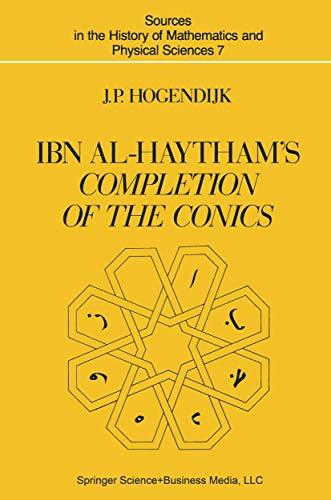 Ibn al-Haytham's Completion of the Conics.: ALHAZEN] [IBN Al-HAYTHAM] HOGENDIJK, J. P.: