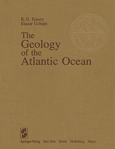 The Geology of the Atlantic Ocean: Emery, Kenneth O.;