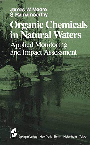 9780387960340: Organic Chemicals in Natural Waters: Applied Monitoring and Impact Assessment (Springer Series on Environmental Management)