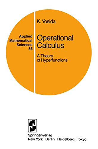 Operational Calculus: A Theory of Hyperfunctions (Paperback): Kosaku Yosida