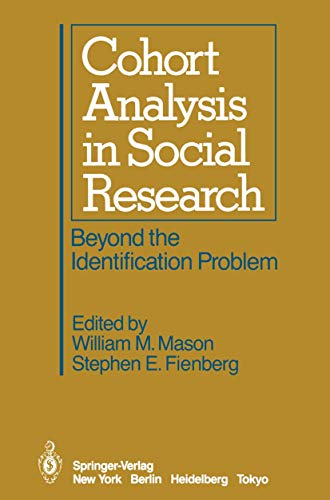 9780387960531: Cohort Analysis in Social Research: Beyond the Identification Problem