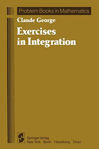 9780387960609: Exercises in Integration (Problem Books in Mathematics)