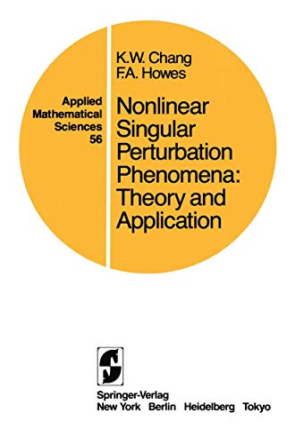 Nonlinear Singular Perturbation Phenomena : Theory and: Chang, K. W.