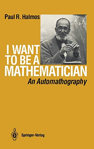 9780387960784: I Want to Be a Mathematician: An Automathography