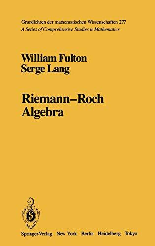 9780387960869: Riemann-Roch Algebra: v. 277 (Grundlehren der mathematischen Wissenschaften)