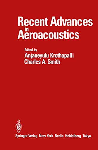 Recent Advances in Aeroacoustics: Proceedings of an: Editor-A. Krothapalli; Editor-C.A.