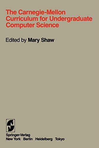 9780387960999: The Carnegie-Mellon Curriculum for Undergraduate Computer Science