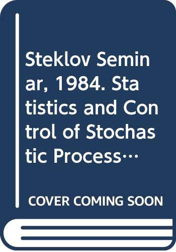 STATISTICS AND CONTROL OF STOCHASTIC PROCESSES: Krylov, N.V., Lipster,