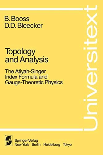 9780387961125: Topology and Analysis: The Atiyah-Singer Index Formula and Gauge-Theoretic Physics (Universitext)
