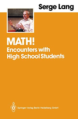 9780387961293: Math!: Encounters with High School Students