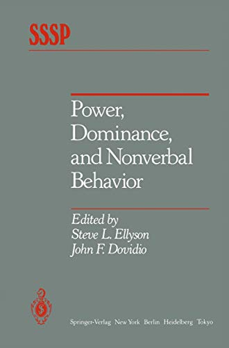 Power, Dominance, and Nonverbal Behavior (Springer Series: Steve L. Ellyson